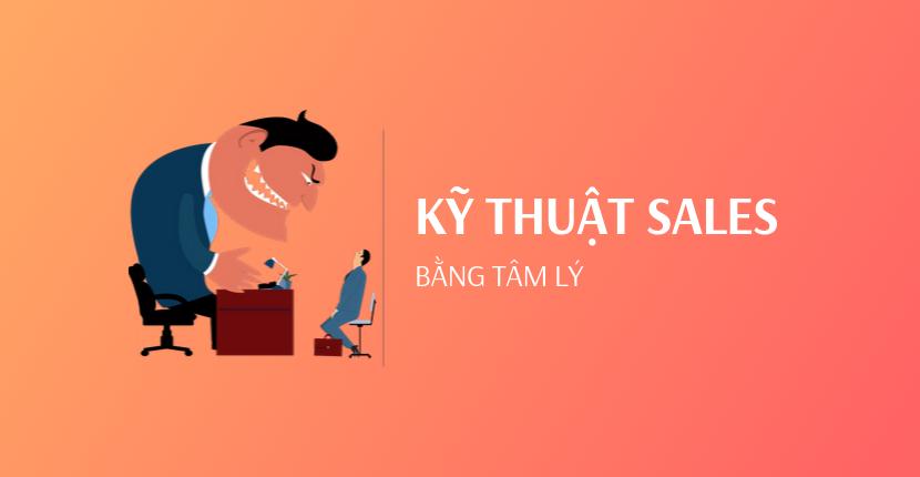 Kỹ thuật bán hàng chuyên nghiệp và cách ứng dụng cho sales page